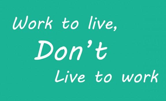 Stop met leven om te werken!